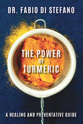 The Power of Turmeric by Dr. Fabio Di Stefano: A Healing and Preventative Guide
